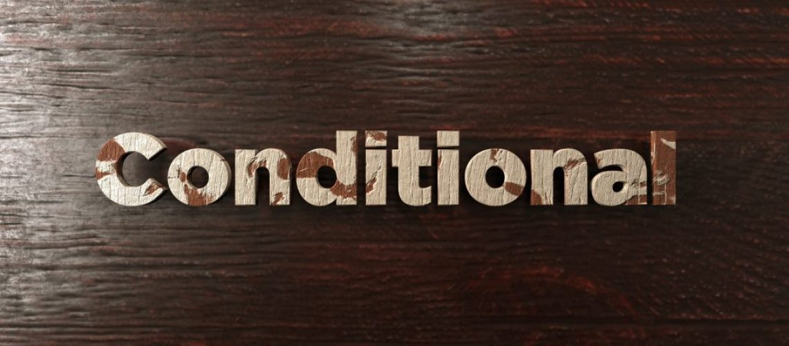 Conditional - grungy wooden headline on Maple  - 3D rendered royalty free stock image. This image can be used for an online website banner ad or a print postcard.
